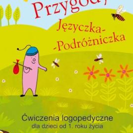 """M.Bryła, A.Muszyńska – """"Przygody Języczka Podróżniczka"""""""